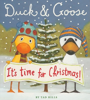 Duck & Goose, It's Time for Christmas!, Hills, Tad