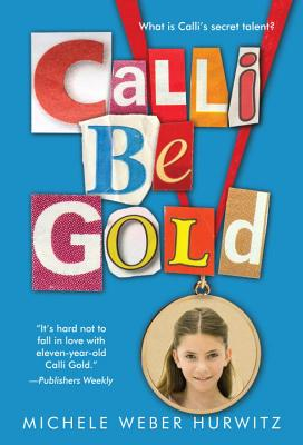 Calli Be Gold, Hurwitz, Michele Weber