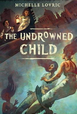 The Undrowned Child, Lovric, michelle