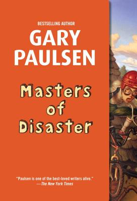 Masters of Disaster, Paulsen, Gary