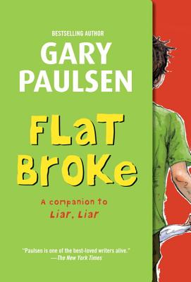 Image for Flat Broke: The Theory, Practice and Destructive Properties of Greed (Liar Liar)