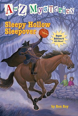 A to Z Mysteries Super Edition #4: Sleepy Hollow Sleepover, Roy, Ron