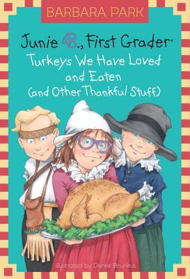 Junie B. Jones #28: Turkeys We Have Loved and Eaten (and Other Thankful Stuff) (Junie B. Jones, No. 28), Park, Barbara