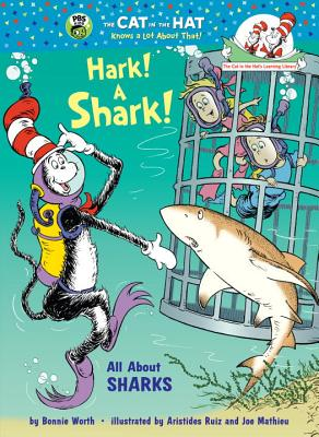 Hark! A Shark!: All About Sharks (Cat in the Hat's Learning Library), Worth, Bonnie