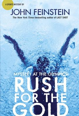 Rush for the Gold: Mystery at the Olympics (The Sports Beat, 6), Feinstein, John