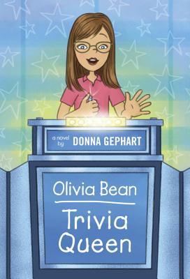 Olivia Bean, Trivia Queen, Gephart, Donna