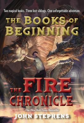 The Fire Chronicle (Books of Beginning), Stephens, John