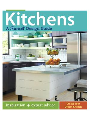 Image for Kitchens: A Sunset Design Guide: Inspiration + Expert Advice