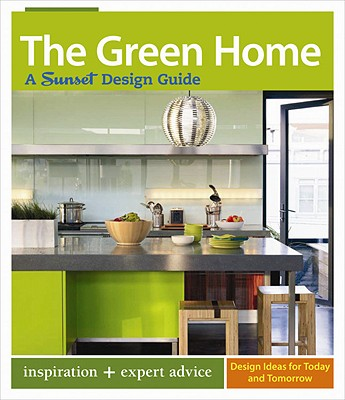 Image for The Green Home: A Sunset Design Guide (Sunset Design Guides)