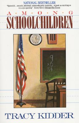 Among Schoolchildren, Tracy Kidder