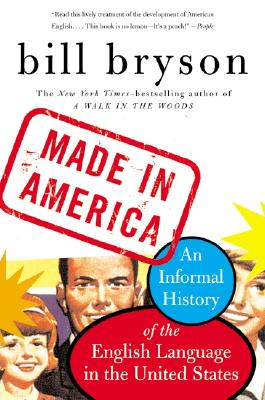 Image for Made in America: An Informal History of the English Language in the United States
