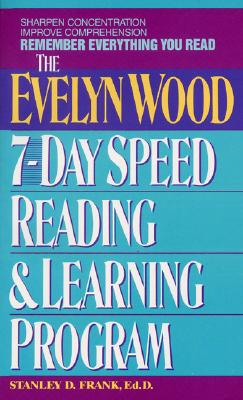 Remember Everything You Read: The Evelyn Wood 7-Day Speed Reading & Learning Program, Stanley D. Frank