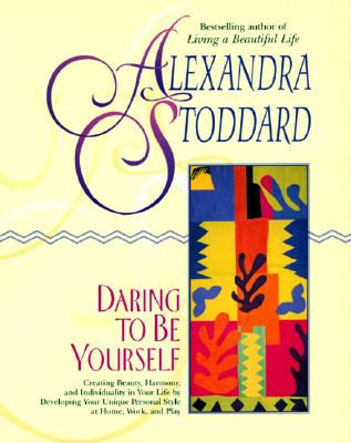 Daring to Be Yourself, ALEXANDRA STODDARD