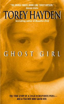 Image for Ghost Girl : The True Story of a Child in Peril and the Teacher Who Saved Her