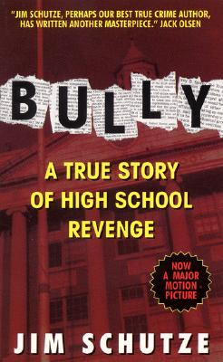 Image for BULLY TRUE STORY OF HIGH SCHOOL REVENGE