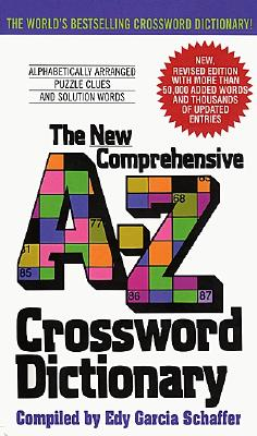 New Comprehensive A-Z Crossword Dictionary, EDY GARCIA SCHAFFER