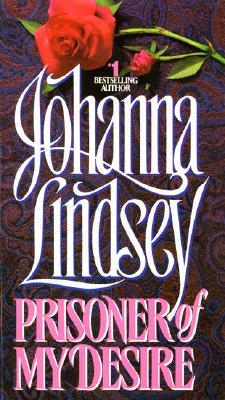 Prisoner of My Desire, JOHANNA LINDSEY