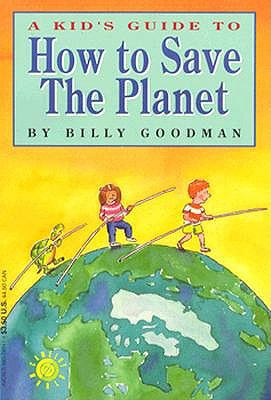 Image for A Kid's Guide to How to Save the Planet (Camelot World)