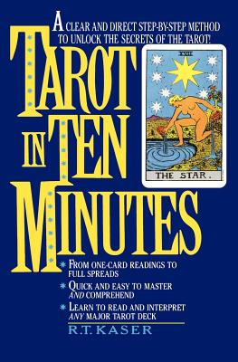 Image for Tarot in Ten Minutes: A Clear and Direct Step-by-Step Method to Unlock the Secrets of the Tarot!
