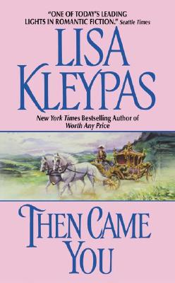 Then Came You, LISA KLEYPAS