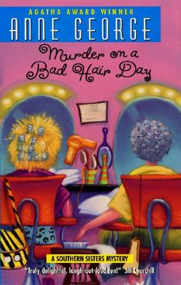 Murder on a Bad Hair Day: A Southern Sisters Mystery, Anne George
