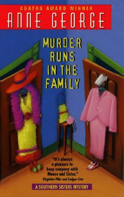 Murder Runs in the Family: A Southern Sisters Mystery, George, Anne