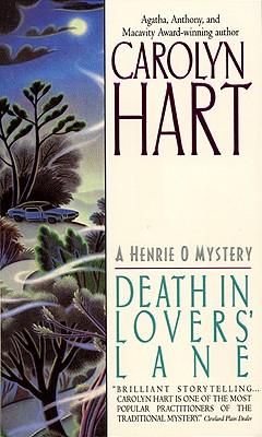 Death in Lovers Lane : A Henrie O Mystery, CAROLYN G. HART