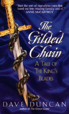 Image for The Gilded Chain:: A Tale of the King's Blades