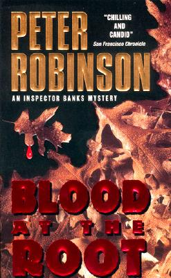 Image for Blood at the Root (An Inspector Alan Banks Mystery)
