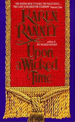 Upon a Wicked Time (An Avon Romantic Treasure), KAREN RANNEY