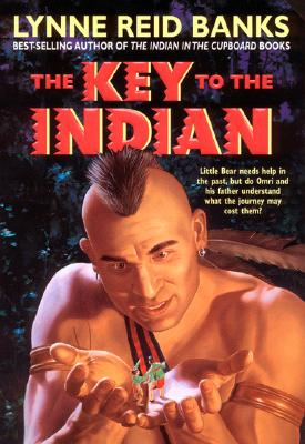 The Key to the Indian (Indian in the Cupboard), Lynne Reid Banks