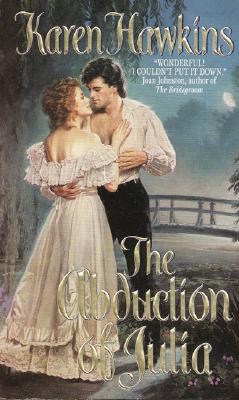 The Abduction of Julia (An Avon Romance), KAREN HAWKINS