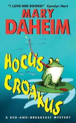 Hocus Croakus : A Bed-And-Breakfast Mystery, MARY DAHEIM