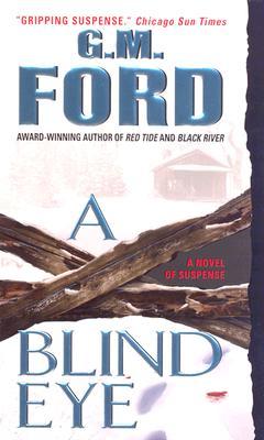 A Blind Eye: A Novel, G.M. Ford