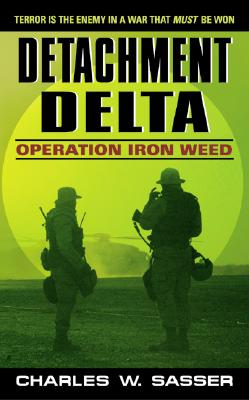 Detachment Delta Operation Iron Weed, CHARLES W. SASSER