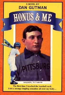 Image for Honus and Me : A Baseball Card Adventure (A Baseball Card Adventure Ser.)