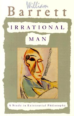 Image for Irrational Man: A Study in Existential Philosophy