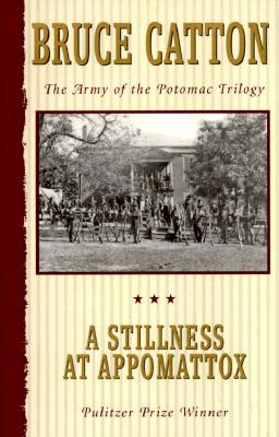 Image for Stillness at Appomattox (Army of the Potomac, Vol. 3)