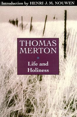"Life and Holiness (Image Classics), ""Merton, Thomas"""