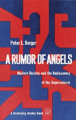 Image for A Rumor of Angels: Modern Society and the Rediscovery of the Supernatural