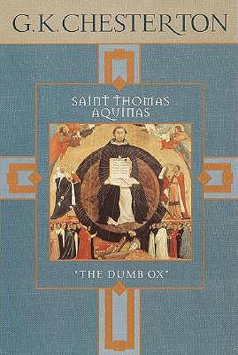 Saint Thomas Aquinas: The Dumb Ox, G.K. CHESTERTON