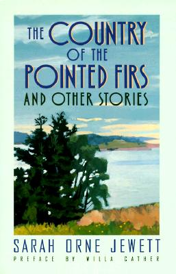 The Country of the Pine Firs and Other Stories, Jewett, Sarah Orne