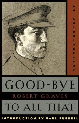 Good-Bye to All That: An Autobiography, Robert Graves