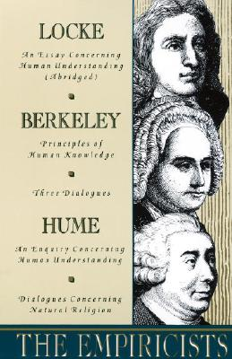 Image for The Empiricists: Locke: Concerning Human Understanding; Berkeley: Principles of Human Knowledge & 3 Dialogues; Hume: Concerning Human Understanding & Concerning Natural Religion