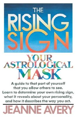 Image for The Rising Sign: Your Astrological Mask