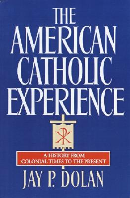 Image for The American Catholic Experience