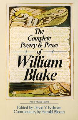 The Complete Poetry and Prose of William Blake, Blake, William; Bloom, Harold; Erdman, David V.