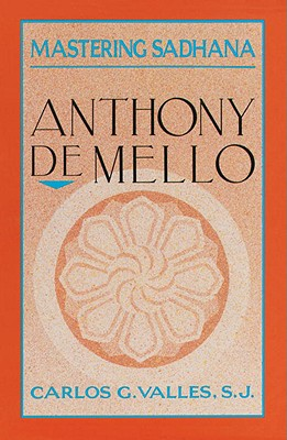 Image for Mastering Sadhana: On Retreat With Anthony De Mello