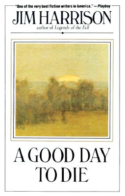 Image for A Good Day to Die: A Novel