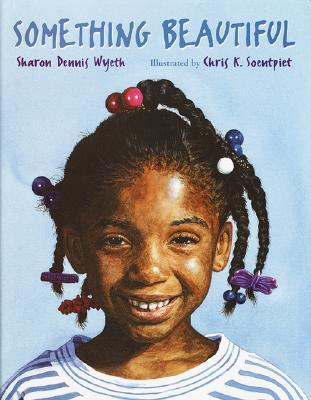 Something Beautiful, Sharon Dennis Wyeth